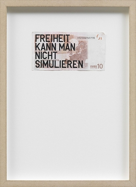 Rirkrit Tiravanija, Untitled 2012 (10 Euro - You Can't Simulate Freedom), 2012. Courtesy of Haupt Collection.